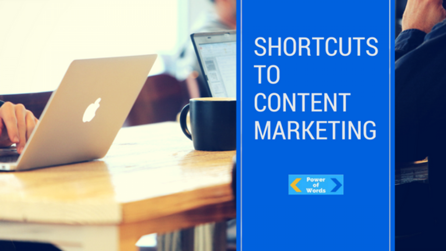 Shortcuts to content marketing